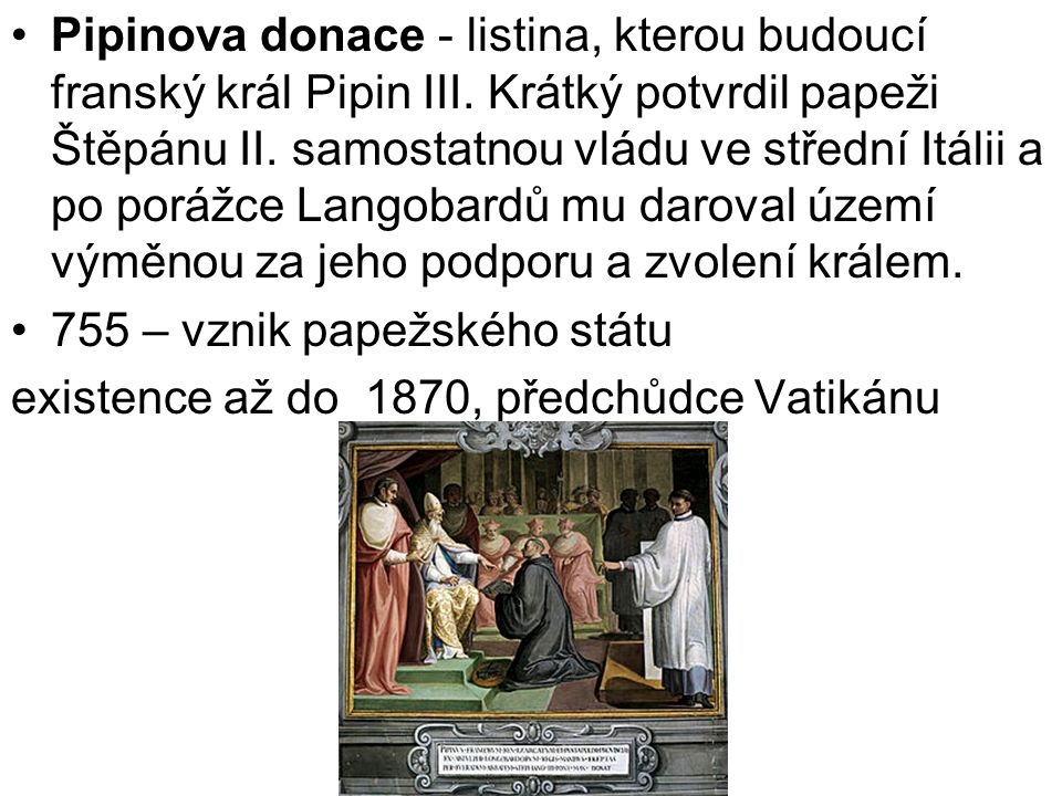 Pipinova donace - listina, kterou budoucí franský král Pipin III.