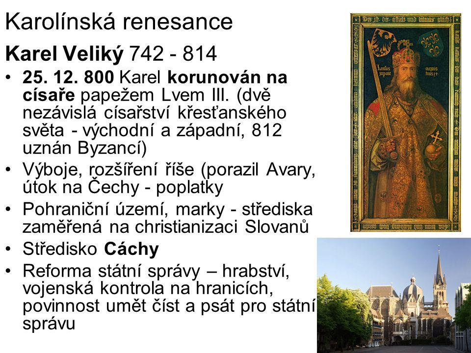 Karolínská renesance Karel Veliký 742 - 814 25. 12.