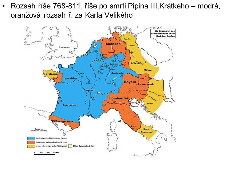 Rozsah říše 768-811, říše po smrti Pipina III.Krátkého – modrá, oranžová rozsah ř.