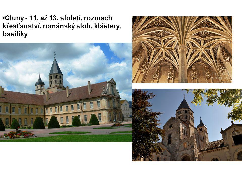 Cluny - 11. až 13. století, rozmach křesťanství, románský sloh, kláštery, basiliky