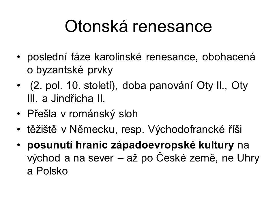 Otonská renesance poslední fáze karolinské renesance, obohacená o byzantské prvky (2.