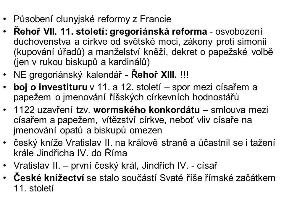 Působení clunyjské reformy z Francie Řehoř VII. 11.