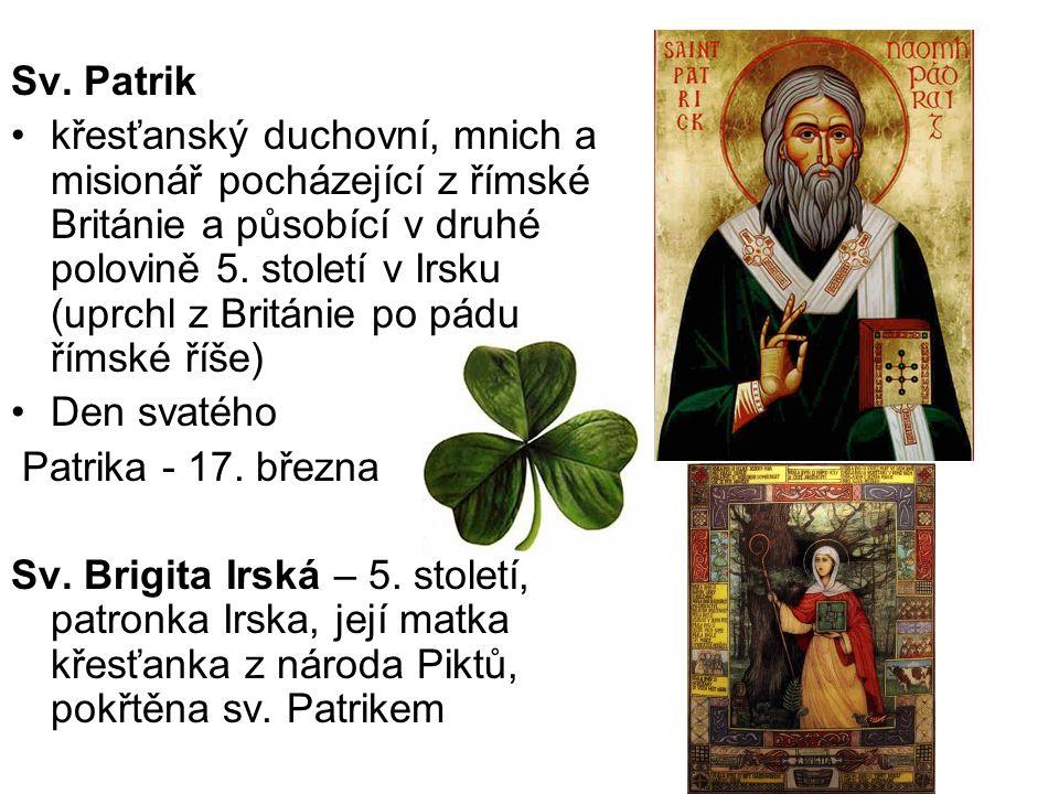 Sv. Patrik křesťanský duchovní, mnich a misionář pocházející z římské Británie a působící v druhé polovině 5. století v Irsku (uprchl z Británie po pá
