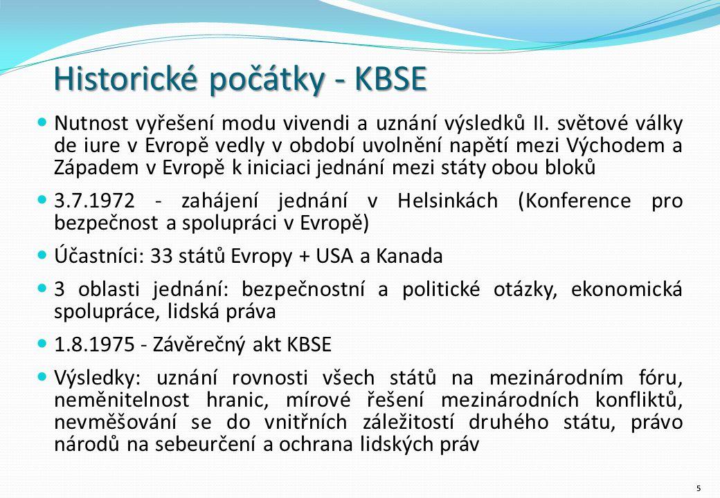 Historické počátky - KBSE Nutnost vyřešení modu vivendi a uznání výsledků II.