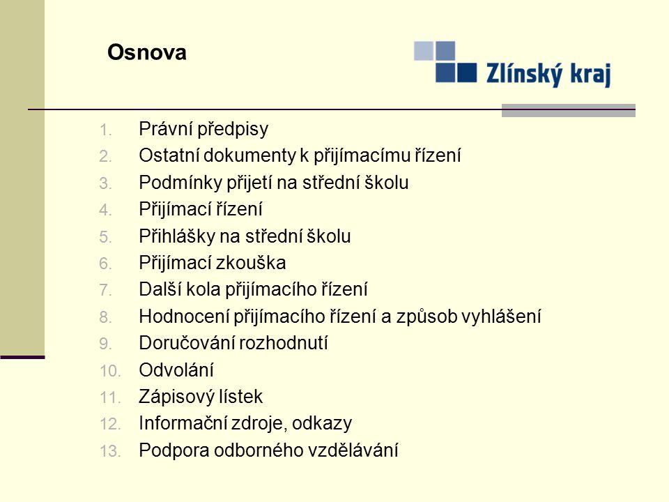 1. Právní předpisy 2. Ostatní dokumenty k přijímacímu řízení 3.