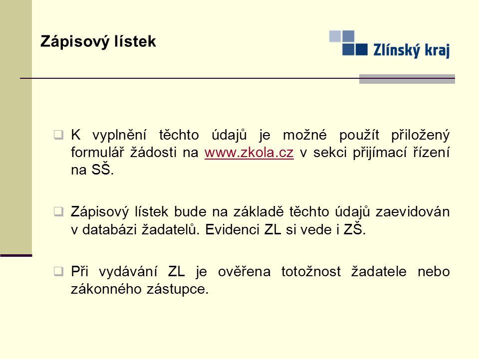 K vyplnění těchto údajů je možné použít přiložený formulář žádosti na www.zkola.cz v sekci přijímací řízení na SŠ.www.zkola.cz  Zápisový lístek bud