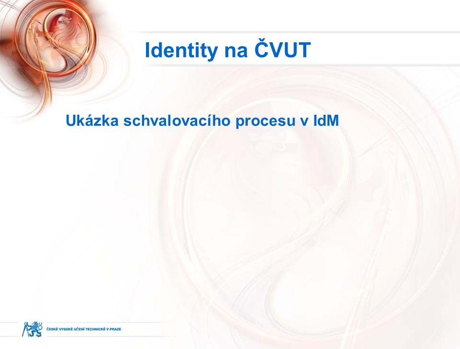 Ukázka schvalovacího procesu v IdM Identity na ČVUT