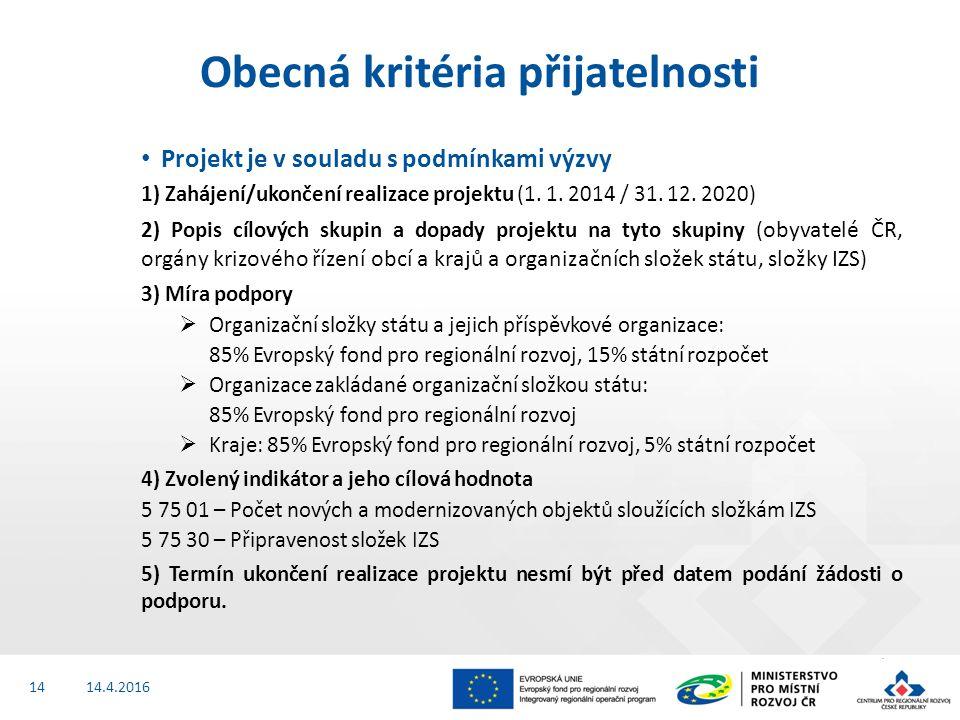 Projekt je v souladu s podmínkami výzvy 1) Zahájení/ukončení realizace projektu (1.
