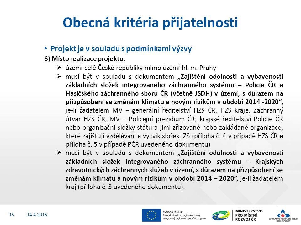 Projekt je v souladu s podmínkami výzvy 6) Místo realizace projektu:  území celé České republiky mimo území hl.