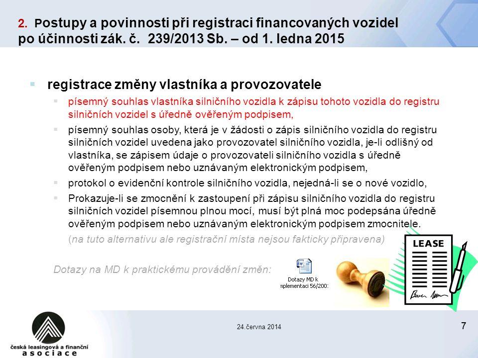 77 24.června 2014 2. P ostupy a povinnosti při registraci financovaných vozidel po účinnosti zák.