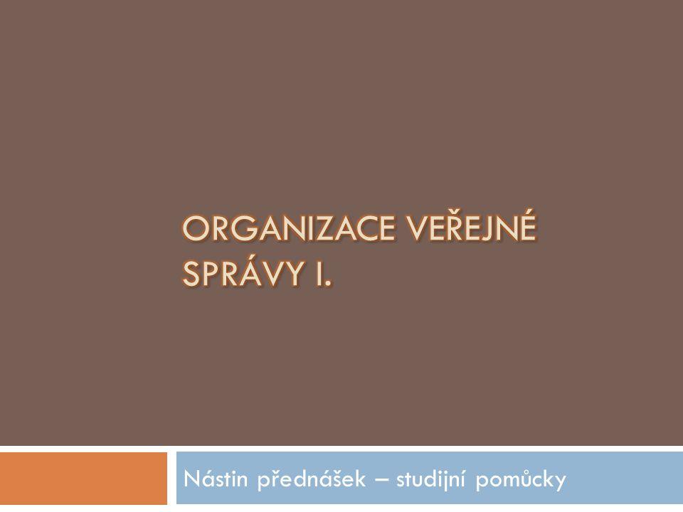 Opakovací otázky  Uveďte ústavní a právní základy organizace VS v České republice.