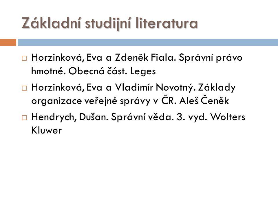 Základní studijní literatura  Horzinková, Eva a Zdeněk Fiala.