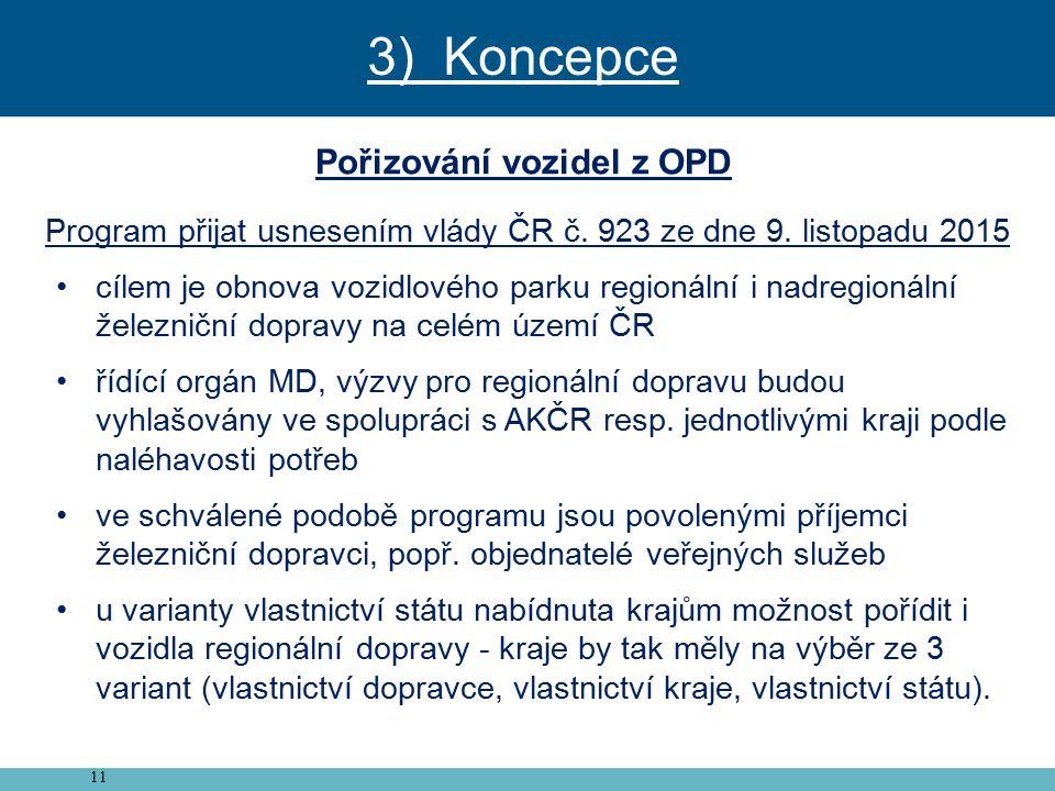 11 Pořizování vozidel z OPD Program přijat usnesením vlády ČR č.