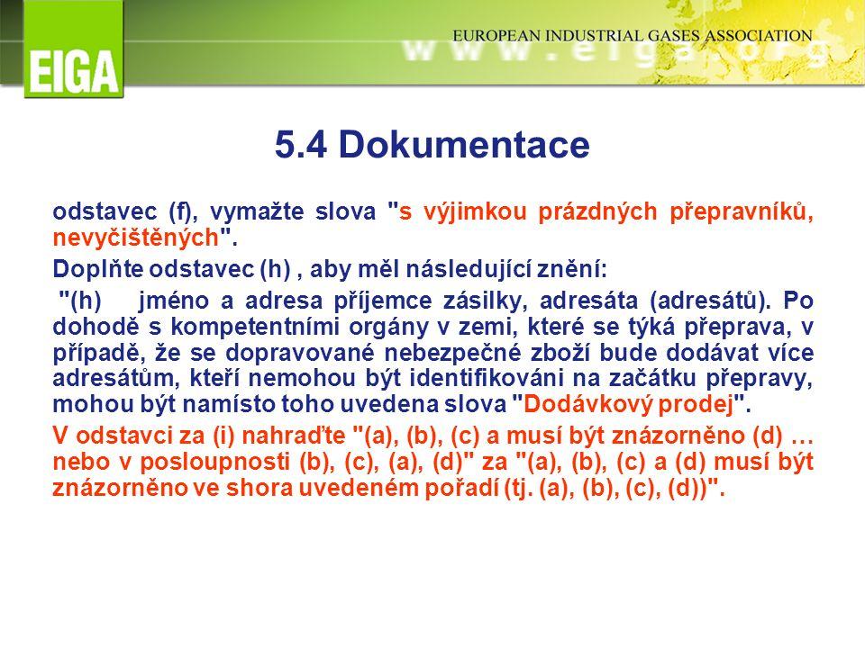 5.4 Dokumentace odstavec (f), vymažte slova s výjimkou prázdných přepravníků, nevyčištěných .