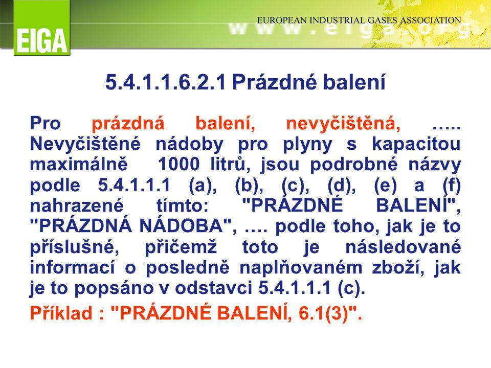 5.4.1.1.6.2.1 Prázdné balení Pro prázdná balení, nevyčištěná, …..