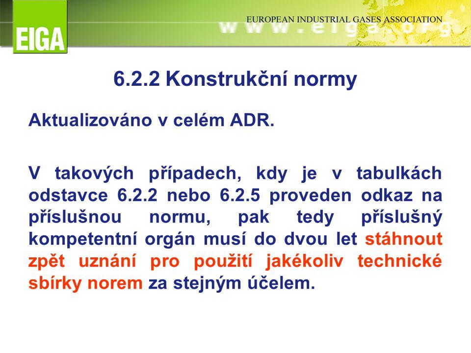 6.2.2 Konstrukční normy Aktualizováno v celém ADR.
