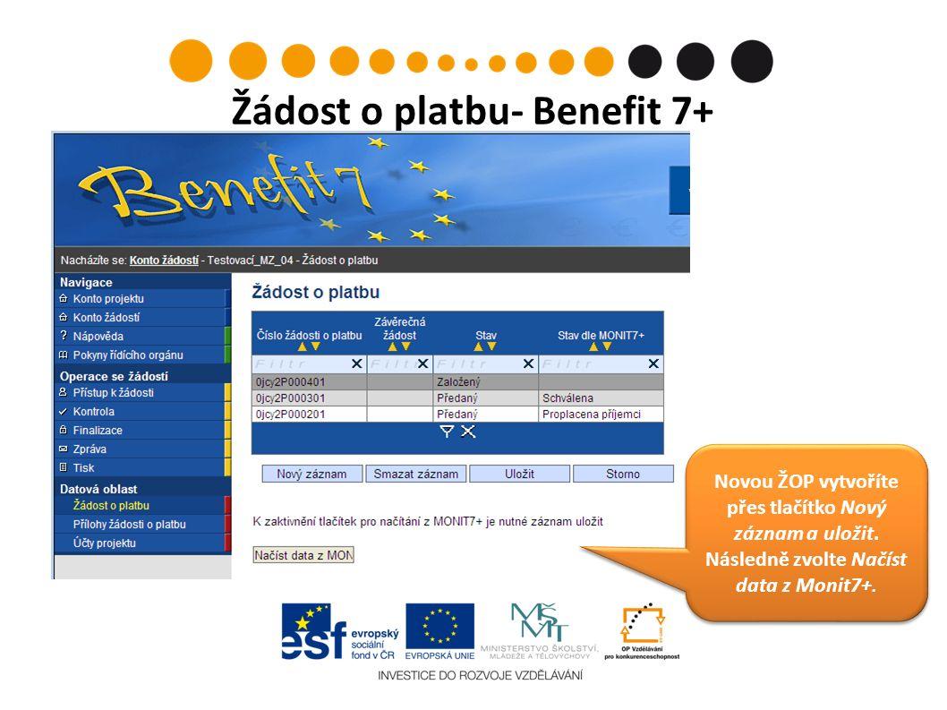 Žádost o platbu- Benefit 7+ Novou ŽOP vytvoříte přes tlačítko Nový záznam a uložit.