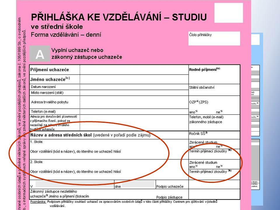 Přihlášky ke vzdělávání ve SŠ Písemné testy tedy koná žák ve škole uvedené v přihlášce na prvním místě.