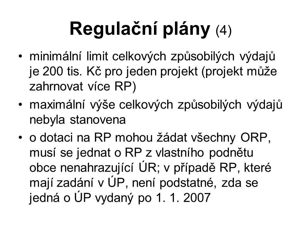 Regulační plány (4) minimální limit celkových způsobilých výdajů je 200 tis. Kč pro jeden projekt (projekt může zahrnovat více RP) maximální výše celk