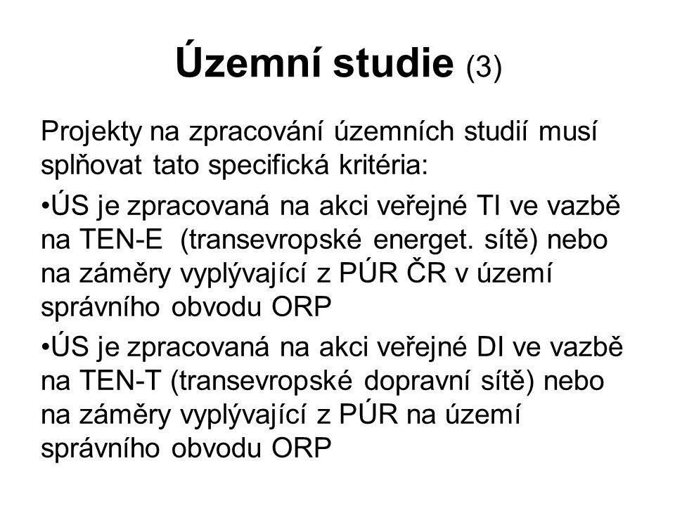 Územní studie (3) Projekty na zpracování územních studií musí splňovat tato specifická kritéria: ÚS je zpracovaná na akci veřejné TI ve vazbě na TEN-E (transevropské energet.