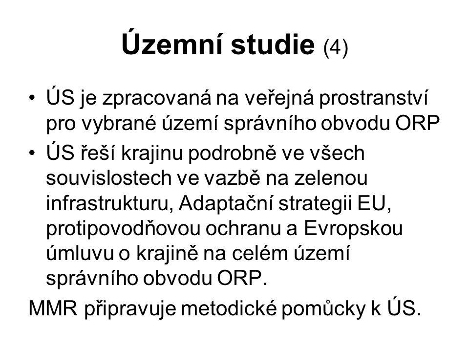 Územní studie (4) ÚS je zpracovaná na veřejná prostranství pro vybrané území správního obvodu ORP ÚS řeší krajinu podrobně ve všech souvislostech ve vazbě na zelenou infrastrukturu, Adaptační strategii EU, protipovodňovou ochranu a Evropskou úmluvu o krajině na celém území správního obvodu ORP.