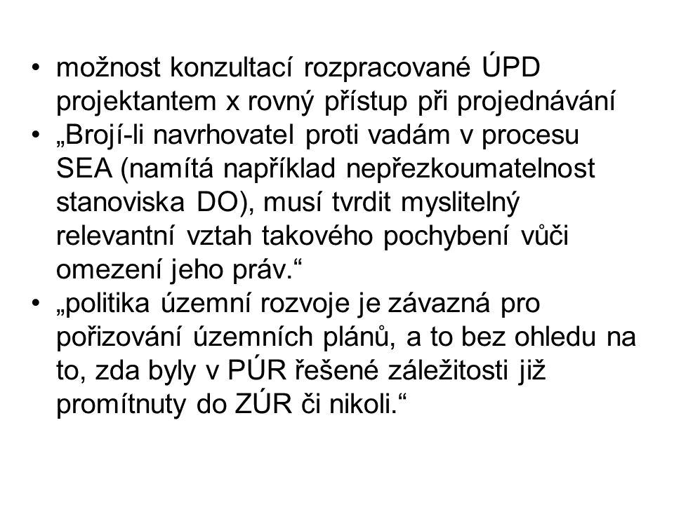 """možnost konzultací rozpracované ÚPD projektantem x rovný přístup při projednávání """"Brojí-li navrhovatel proti vadám v procesu SEA (namítá například ne"""