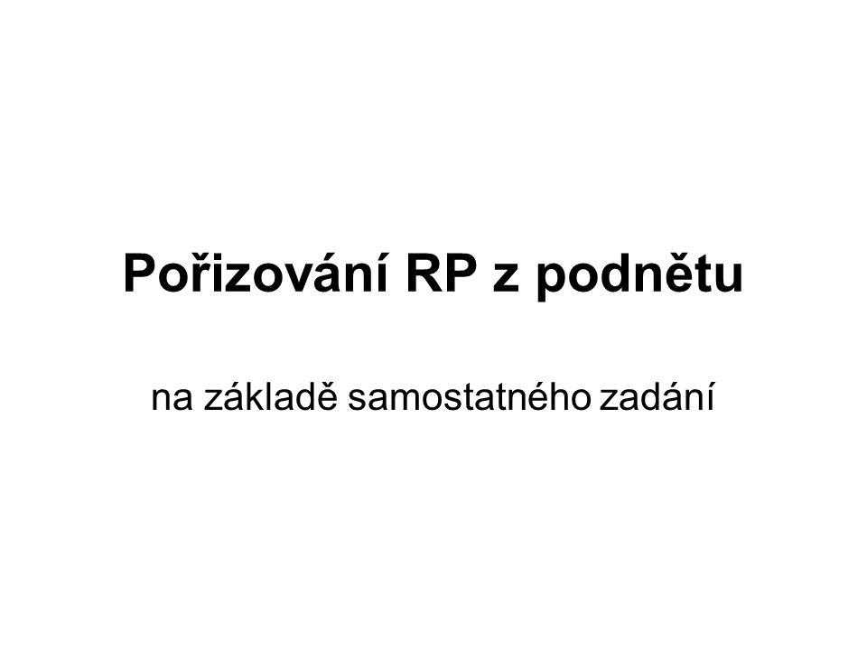 Pořizování RP z podnětu na základě samostatného zadání