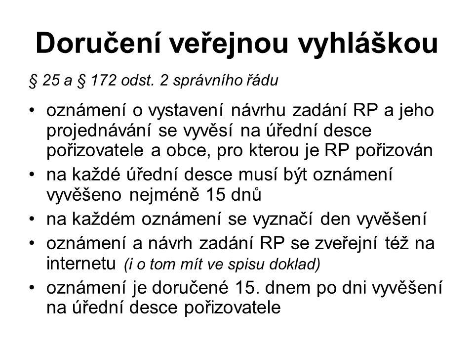 Doručení veřejnou vyhláškou § 25 a § 172 odst. 2 správního řádu oznámení o vystavení návrhu zadání RP a jeho projednávání se vyvěsí na úřední desce po