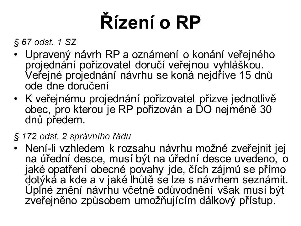 Řízení o RP § 67 odst. 1 SZ Upravený návrh RP a oznámení o konání veřejného projednání pořizovatel doručí veřejnou vyhláškou. Veřejné projednání návrh