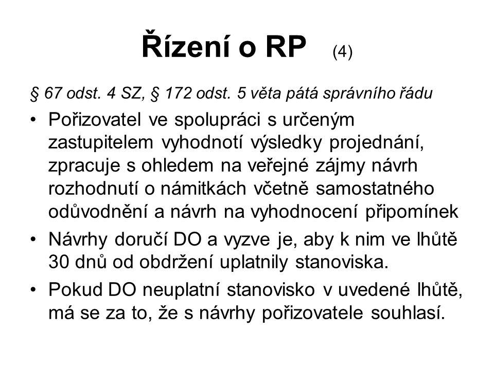 Řízení o RP (4) § 67 odst. 4 SZ, § 172 odst. 5 věta pátá správního řádu Pořizovatel ve spolupráci s určeným zastupitelem vyhodnotí výsledky projednání