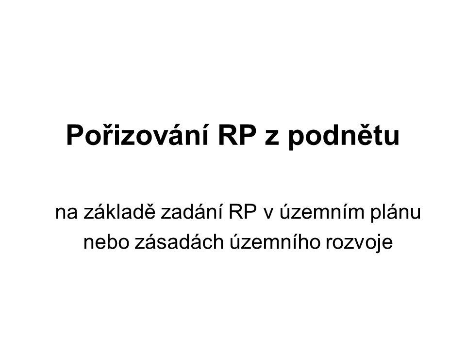 Pořizování RP z podnětu na základě zadání RP v územním plánu nebo zásadách územního rozvoje