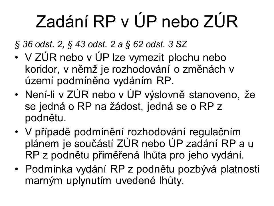Zadání RP v ÚP nebo ZÚR § 36 odst. 2, § 43 odst. 2 a § 62 odst.