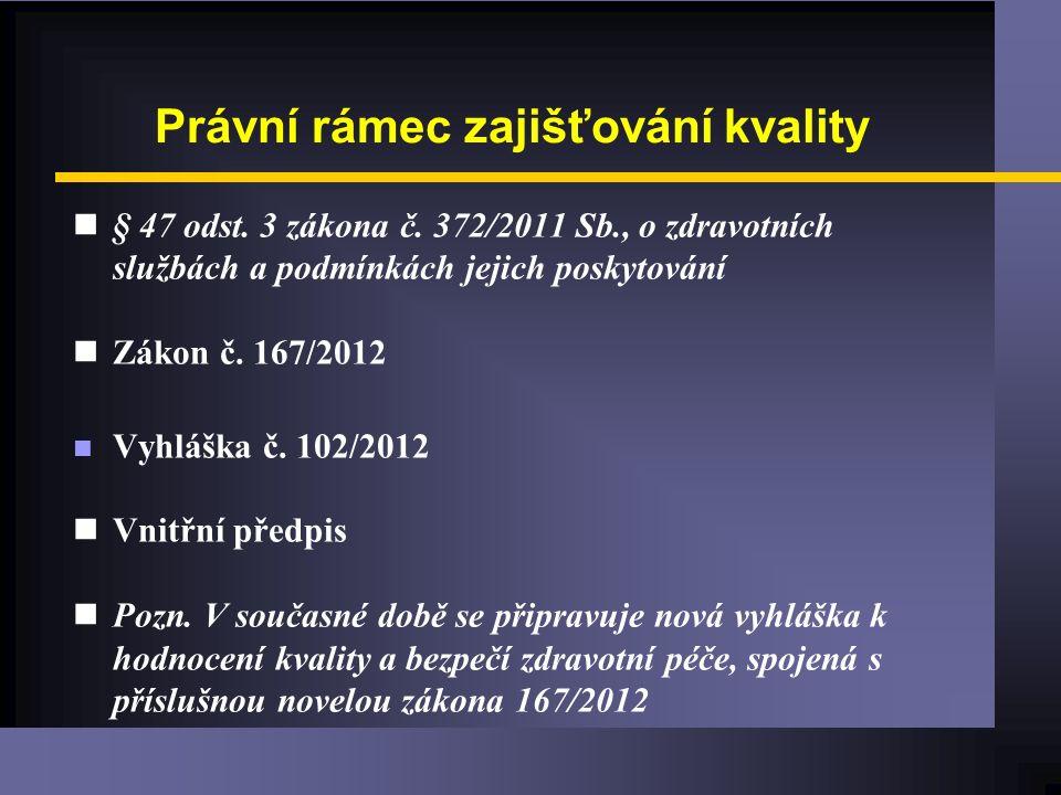 Právní rámec zajišťování kvality n§ 47 odst. 3 zákona č.