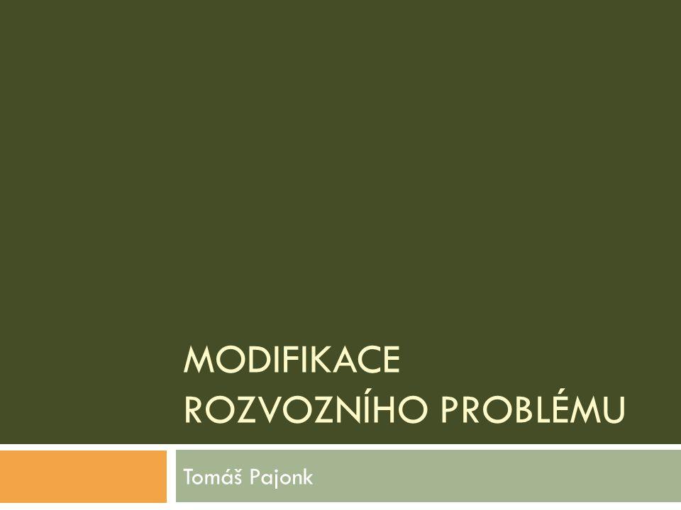 MODIFIKACE ROZVOZNÍHO PROBLÉMU Tomáš Pajonk