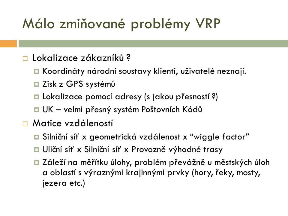Málo zmiňované problémy VRP  Lokalizace zákazníků .