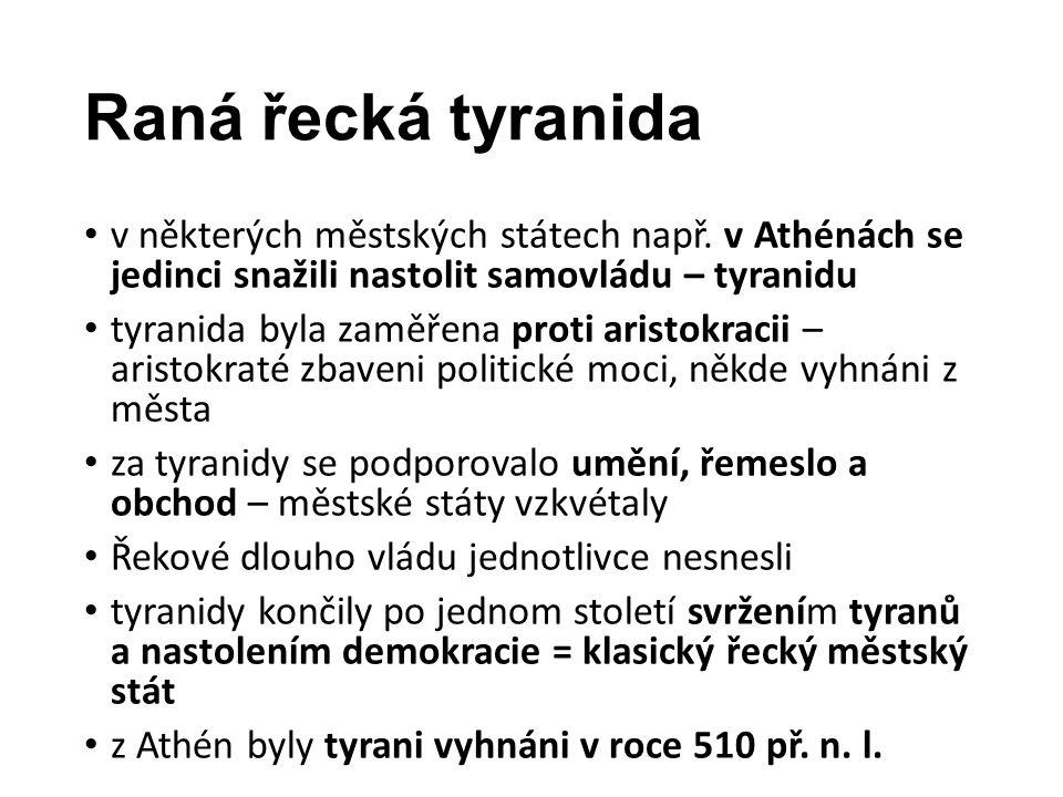 Raná řecká tyranida v některých městských státech např.