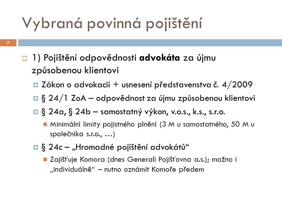 III) Česká asociace pojišťoven  Zájmové sdružení komerčních pojišťoven (PO)  Vznik k 1.