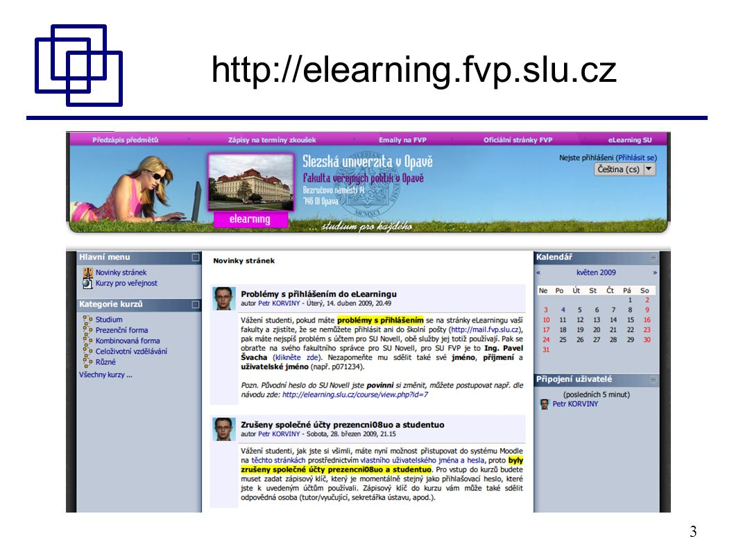 3 http://elearning.fvp.slu.cz