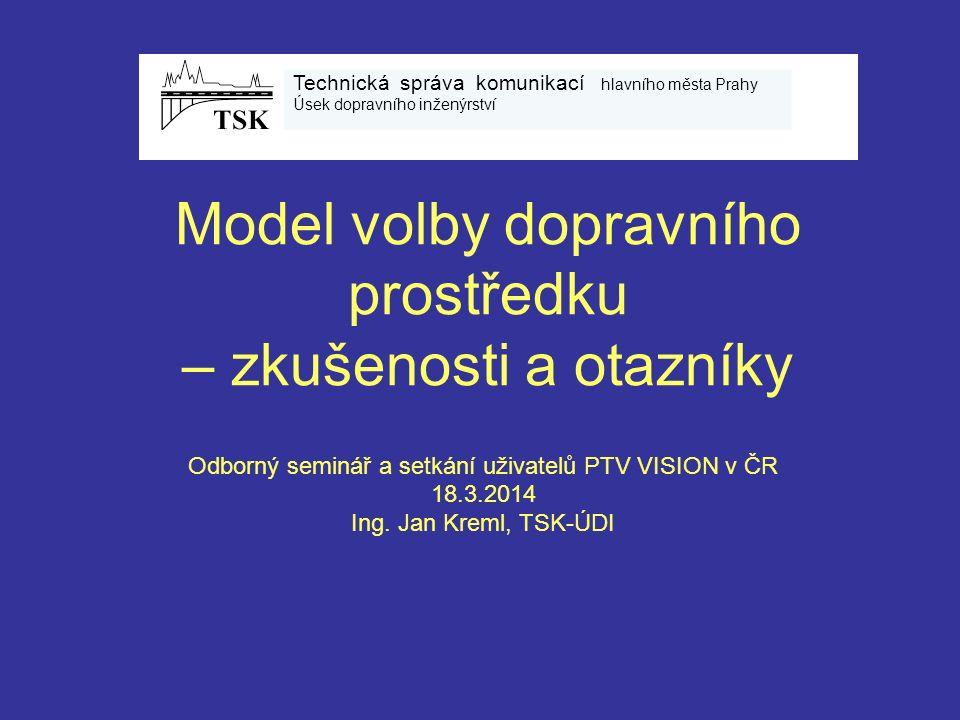 Model volby dopravního prostředku – zkušenosti a otazníky Odborný seminář a setkání uživatelů PTV VISION v ČR 18.3.2014 Ing.