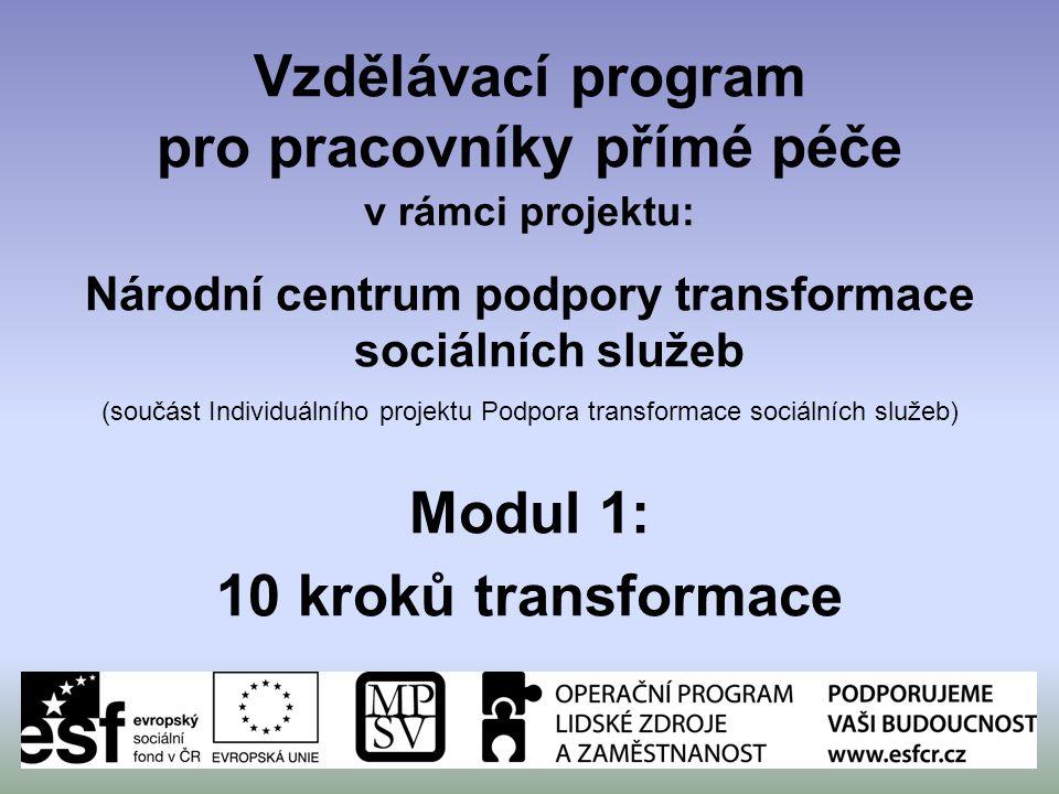 Vzdělávací program pro pracovníky přímé péče v rámci projektu: Národní centrum podpory transformace sociálních služeb (součást Individuálního projektu