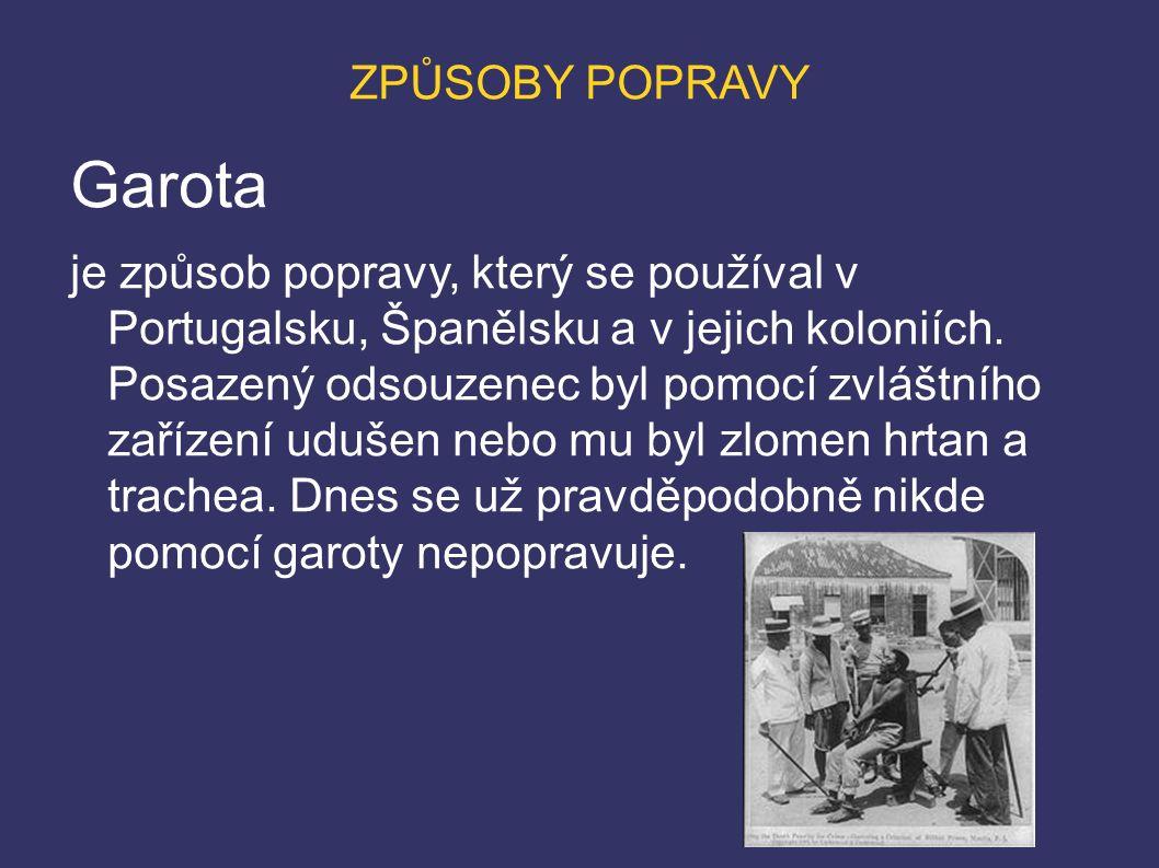 ZPŮSOBY POPRAVY Garota je způsob popravy, který se používal v Portugalsku, Španělsku a v jejich koloniích.