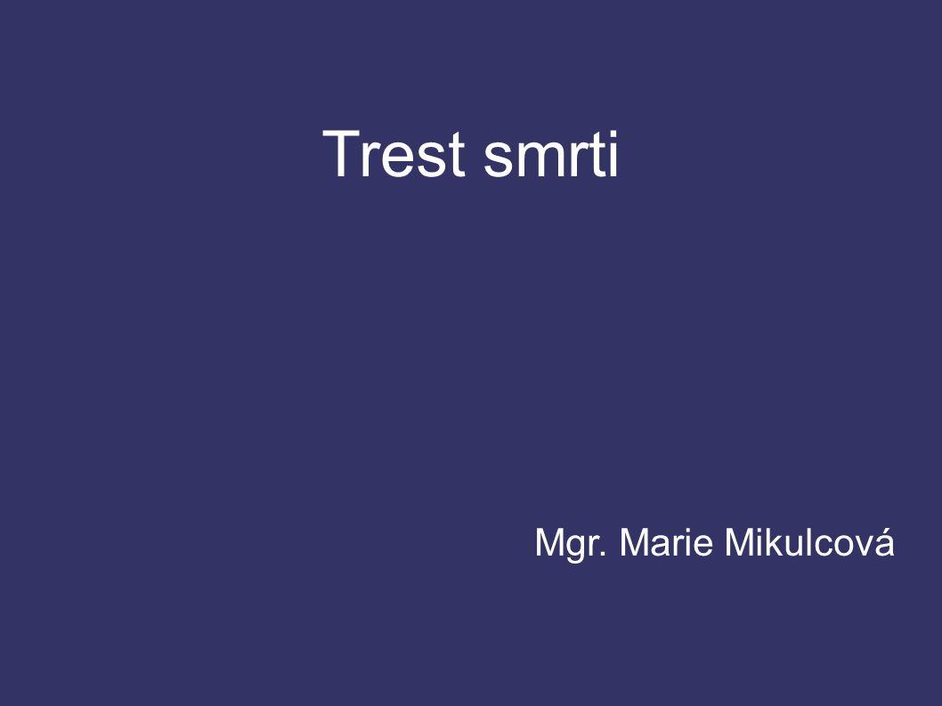 Trest smrti Mgr. Marie Mikulcová