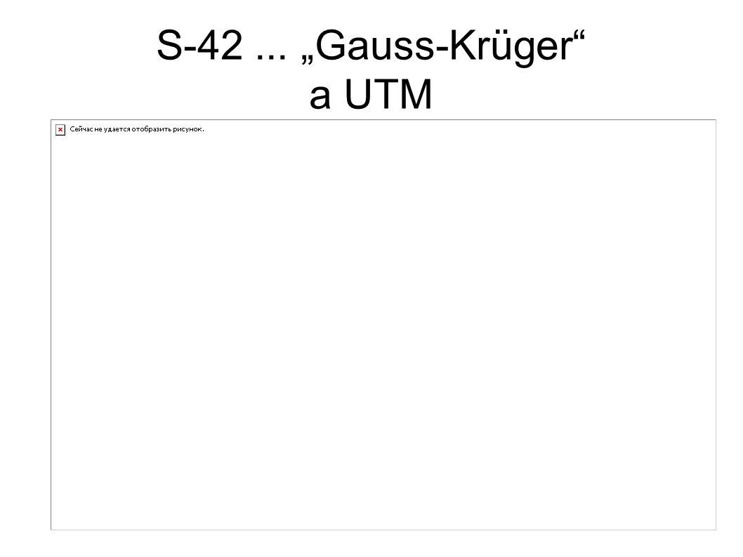 """S-42... """"Gauss-Krüger"""" a UTM"""