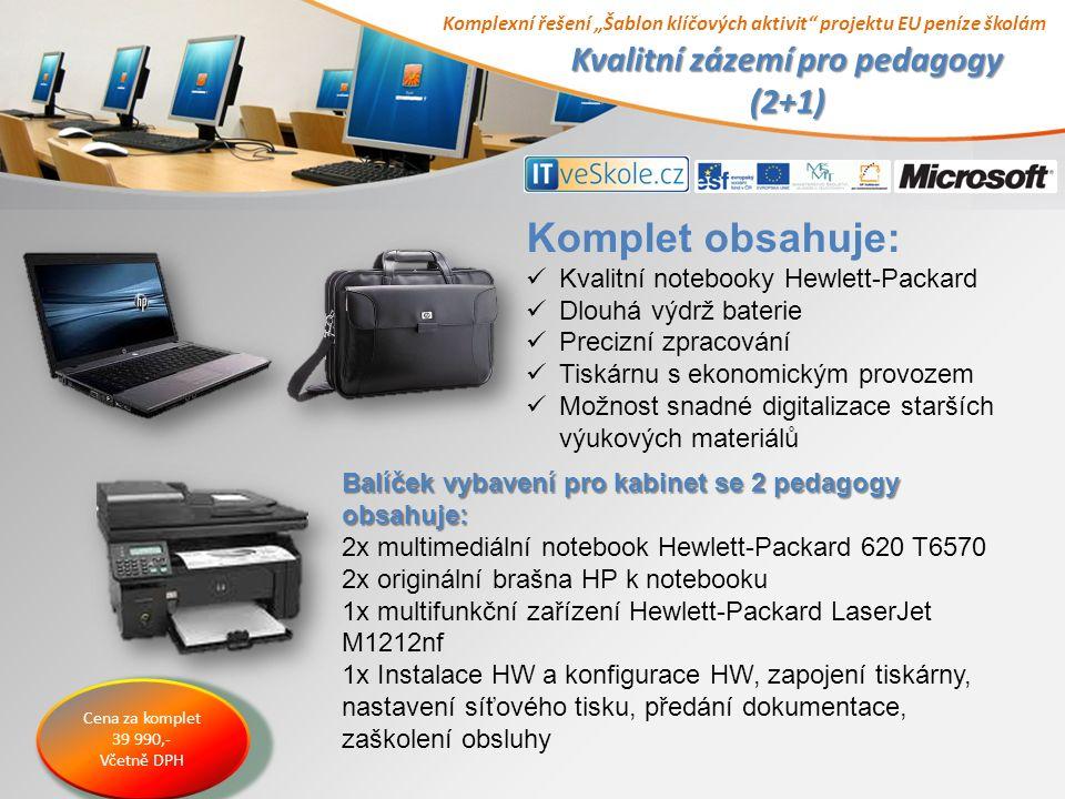 """Komplexní řešení """"Šablon klíčových aktivit projektu EU peníze školám Kvalitní zázemí pro pedagogy (2+1) Komplet obsahuje: Kvalitní notebooky Hewlett-Packard Dlouhá výdrž baterie Precizní zpracování Tiskárnu s ekonomickým provozem Možnost snadné digitalizace starších výukových materiálů Cena za komplet 39 990,- Včetně DPH Balíček vybavení pro kabinet se 2 pedagogy obsahuje: 2x multimediální notebook Hewlett-Packard 620 T6570 2x originální brašna HP k notebooku 1x multifunkční zařízení Hewlett-Packard LaserJet M1212nf 1x Instalace HW a konfigurace HW, zapojení tiskárny, nastavení síťového tisku, předání dokumentace, zaškolení obsluhy"""
