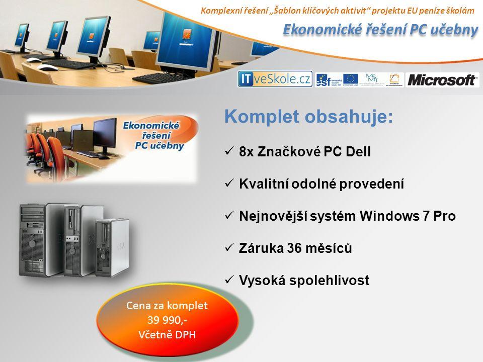 """Komplexní řešení """"Šablon klíčových aktivit projektu EU peníze školám Ekonomické řešení PC učebny Komplet obsahuje: 8x Značkové PC Dell Kvalitní odolné provedení Nejnovější systém Windows 7 Pro Záruka 36 měsíců Vysoká spolehlivost Cena za komplet 39 990,- Včetně DPH"""