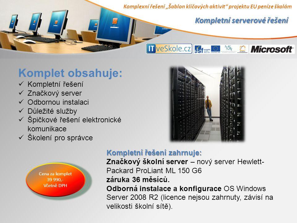 """Komplexní řešení """"Šablon klíčových aktivit projektu EU peníze školám Kompletní serverové řešení Cena za komplet 39 990,- Včetně DPH Komplet obsahuje: Kompletní řešení Značkový server Odbornou instalaci Důležité služby Špičkové řešení elektronické komunikace Školení pro správce Kompletní řešení zahrnuje: Značkový školní server – nový server Hewlett- Packard ProLiant ML 150 G6 záruka 36 měsíců."""