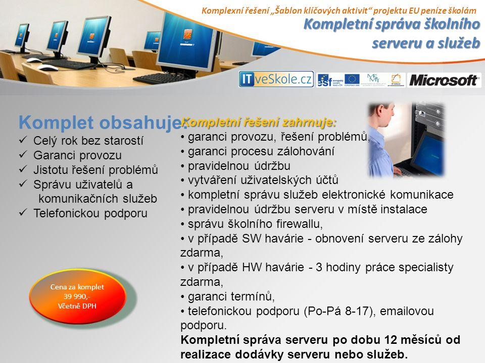 """Komplexní řešení """"Šablon klíčových aktivit projektu EU peníze školám Kompletní řešení zahrnuje: garanci provozu, řešení problémů, garanci procesu zálohování pravidelnou údržbu vytváření uživatelských účtů kompletní správu služeb elektronické komunikace pravidelnou údržbu serveru v místě instalace správu školního firewallu, v případě SW havárie - obnovení serveru ze zálohy zdarma, v případě HW havárie - 3 hodiny práce specialisty zdarma, garanci termínů, telefonickou podporu (Po-Pá 8-17), emailovou podporu."""