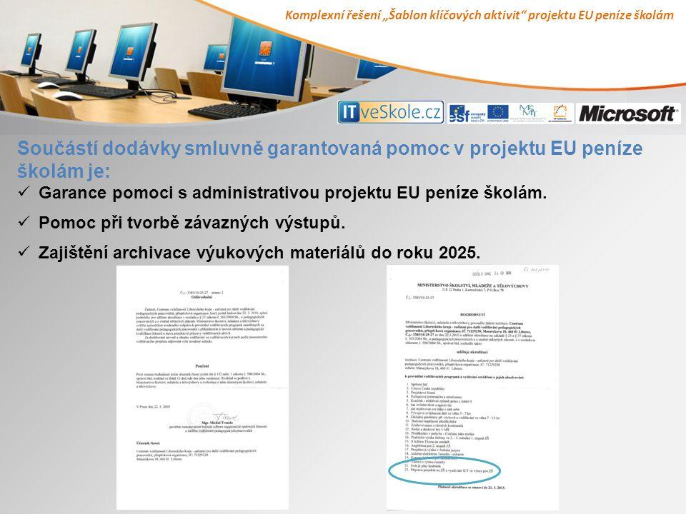 """Komplexní řešení """"Šablon klíčových aktivit projektu EU peníze školám Součástí dodávky smluvně garantovaná pomoc v projektu EU peníze školám je: Garance pomoci s administrativou projektu EU peníze školám."""