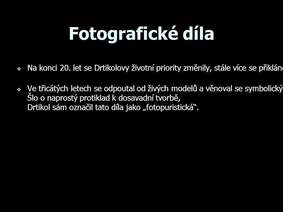 Fotografické díla  Na konci 20.