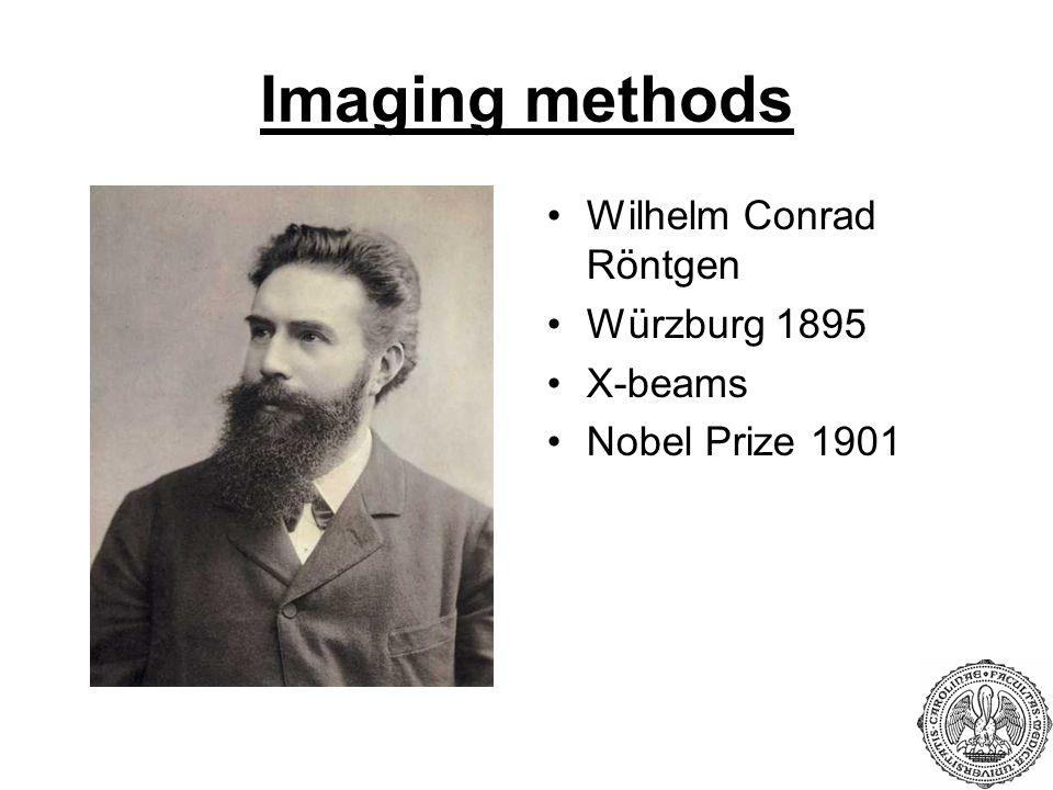 Imaging methods Wilhelm Conrad Röntgen Würzburg 1895 X-beams Nobel Prize 1901